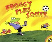Cover of: Froggy Plays Soccer (Froggy) by Jonathan London