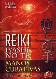 Cover of: Reiki Iyashi No Te - Manos Curativas by Toshitaka Mochizuki