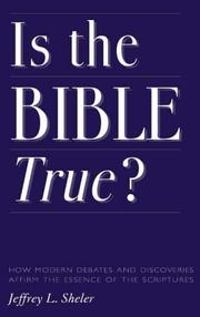 Cover of: IS THE BIBLE TRUE? | JEFFREY L. SHELER