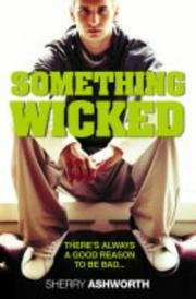 Cover of: Something Wicked | Ashworth Sherry