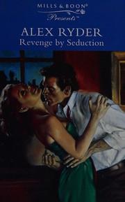 Revenge by Seduction