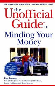 Cover of: The unofficial guide to minding your money | Lisa Iannucci