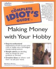 Cover of: The complete idiot's guide to making money with your hobby | Barbara Arena