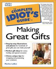 Cover of: The complete idiot's guide to making great gifts | Marilee LeBon