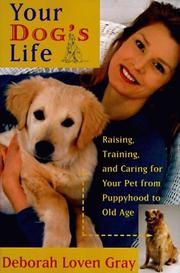 Cover of: Your dog's life | Deborah Loven Gray