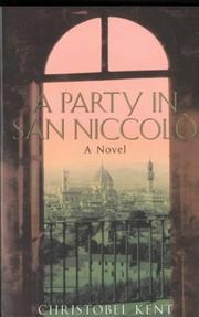 Cover of: A Party in San Niccolo | Christobel Kent