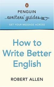 Cover of: How to Write Better English | Robert Allen