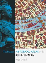 Cover of: The Penguin Historical Atlas of the British Empire | Nigel Dalziel