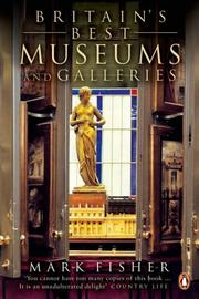 Cover of: Britain's Best Museums and Galleries | Mark Fisher