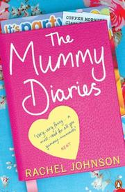 Cover of: The Mummy Diaries | Rachel Johnson