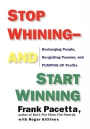 Cover of: Stop Whining--and Start Winning by Frank Pacetta