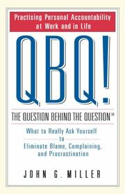 Cover of: QBQ! The Question Behind the Question | J.G. Miller