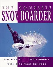 Cover of: The complete snowboarder by Bennett, Jeff