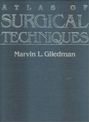 Cover of: Atlas of surgical techniques | Marvin L. Gliedman