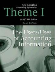 Cover of: Core Concepts of Accounting Information Theme 1 | Karen V. Pincus