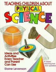 Cover of: Teaching children about physical science by Elaine Levenson