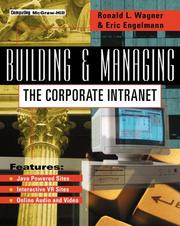 Cover of: Building and managing the corporate intranet by Ronald L. Wagner
