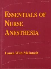 Cover of: Essentials of Nurse Anesthesia by Laura Wild McIntosh