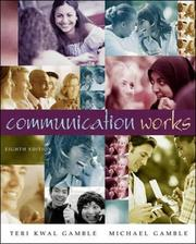 Cover of: COMMUNICATION WORKS WITH STUDENT CD-ROM 3.0 | TERI KWAL GAMBLE, MICHAEL GAMBLE