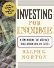 Cover of: Investing for Income by Ralph G. Norton