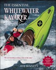 Cover of: The essential whitewater kayaker | Bennett, Jeff
