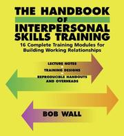 Cover of: The Handbook of Interpersonal Skills Training | Bob Wall