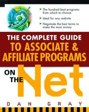 Cover of: The Complete Guide to Associate & Affiliate Programs on the Net | Daniel Gray