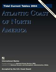 Cover of: Tidal Current Tables 2004 | United States. National Oceanic and Atmospheric Administration.