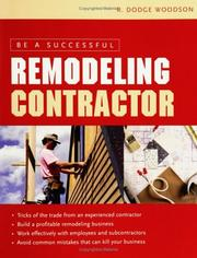 Cover of: Be a successful remodeling contractor by R. Dodge Woodson