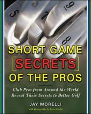 Cover of: Short Game Secrets of the Pros by Jay Morelli