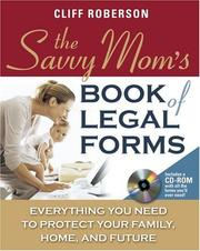 Cover of: The Savvy Mom's Book of Legal Forms to Protect Your Family by Cliff Roberson