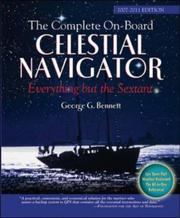 Cover of: The Complete On-Board Celestial Navigator, 2007-2011 Edition | George C. Bennett