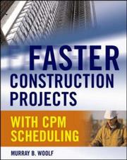 Cover of: Faster Construction Projects with CPM Scheduling by Murray B. Woolf