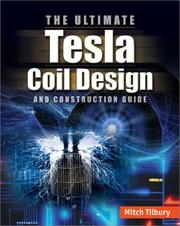 Cover of: The ULTIMATE Tesla Coil Design and Construction Guide | Mitch Tilbury