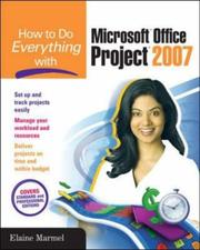 Cover of: How to Do Everything with Microsoft Office Project 2007 (How to Do Everything) by Elaine Marmel