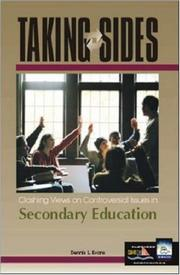 Cover of: Taking Sides: Clashing Views on Controversial Issues in Secondary Education (Taking Sides: Secondary Education) | Dennis L. Evans