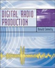 Cover of: Digital Radio Production with Free Student CD-ROMs and Online Learning Center | Donald W. Connelly