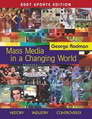 Cover of: Mass Media In A Changing World, 2007 Update | George Rodman