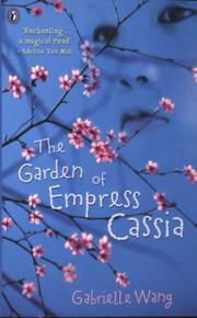 Cover of: The Garden of Empress Cassia | Gabrielle Wang