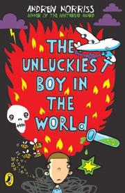 Cover of: Unluckiest Boy in the World | Andrew Norriss