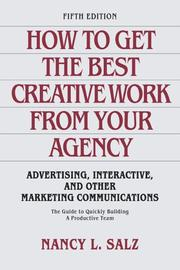 Cover of: How to Get the Best Creative Work from Your Agency | Nancy  Salz