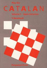 Cover of: Play the Catalan (Pergamon Chess Openings) by J. Neishtadt