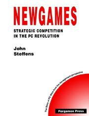 Cover of: Newgames - Strategic Competition in the PC Revolution (Technology, Innovation, Entrepreneurship and Competitive Strategy) | J.W. Steffens