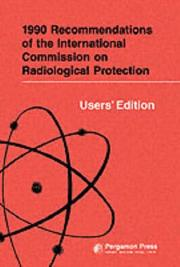 Cover of: 1990 Recommendations of the International Commission on Radiological Protection - Users' Edition by ICRP