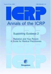 Cover of: ICRP Supporting Guidance 2: Radiation and Your Patient | ICRP