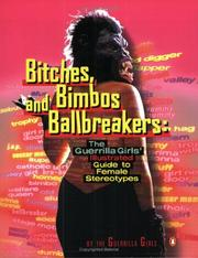 Cover of: Bitches, Bimbos, and Ballbreakers | Guerrilla Girls