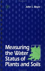 Cover of: Measuring the water status of plants and soils by John S. Boyer