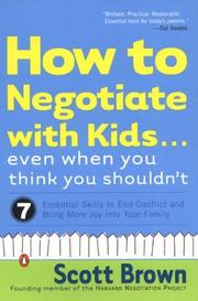 Cover of: How to Negotiate with Kids . . . Even When You Think You Shouldn't | Scott Brown