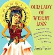 Cover of: Our Lady of Weight Loss | Janice Taylor