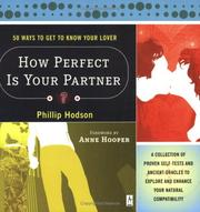 Cover of: How Perfect Is Your Partner? 50 Ways to Get to Know Your Lover | Philip Hodson